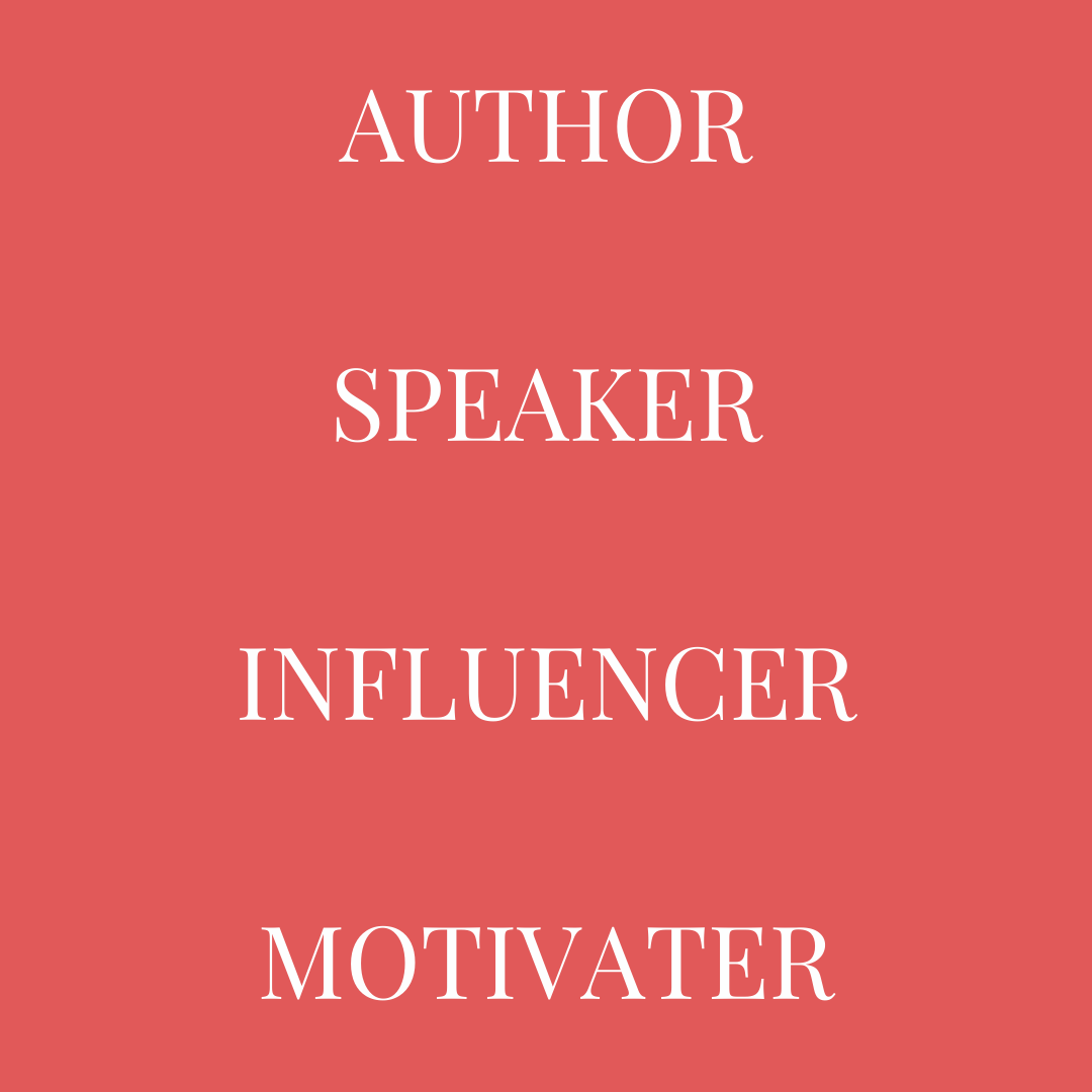 AUTHOR SPEAKER INFLUENCER MOTIVATER